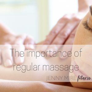 The importance ofregular massage.