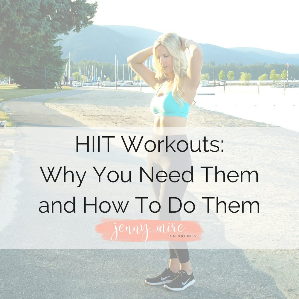 HIIT Workouts- Why You Need Them and How To Do Them (1).jpg