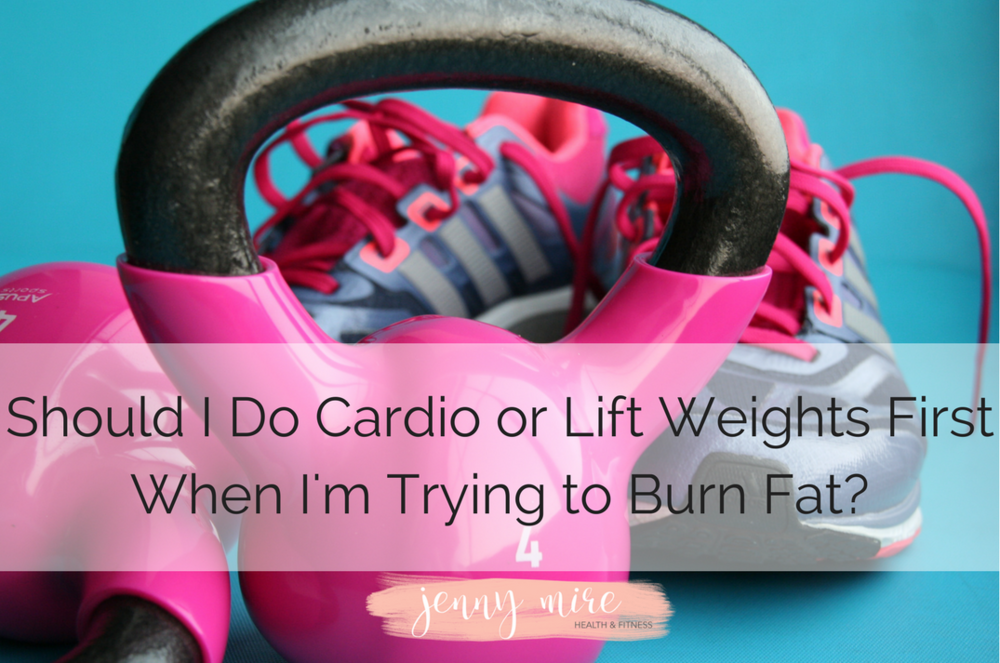 Should I do cardio or lift weights first when I'm trying to burn fat_.png