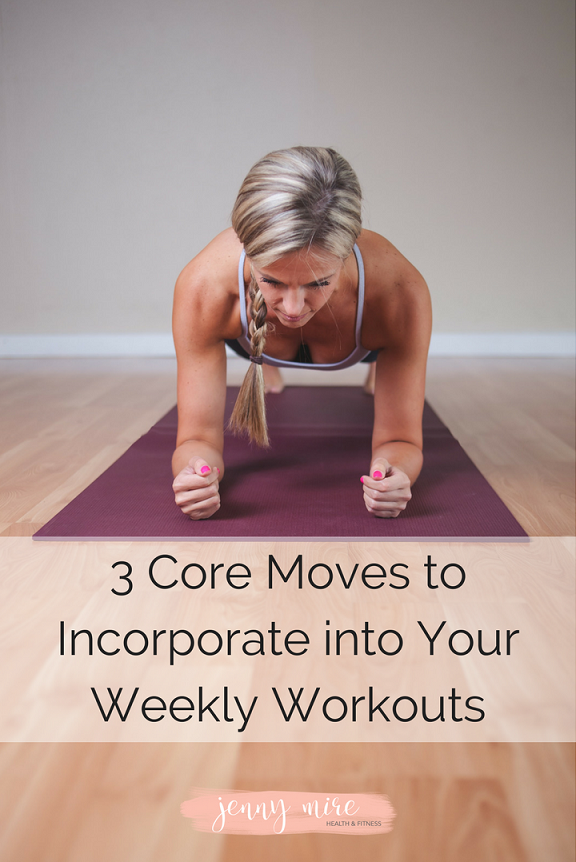 3 Core Moves to Incorporate into Your Weekly Workouts.png