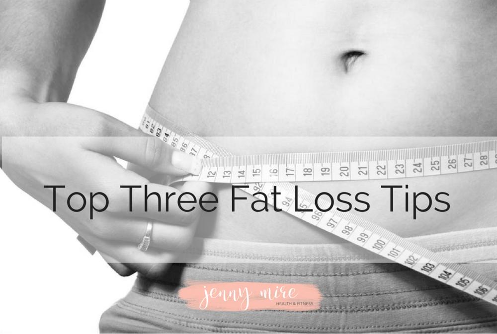 Top Three Fat Loss Tips.png
