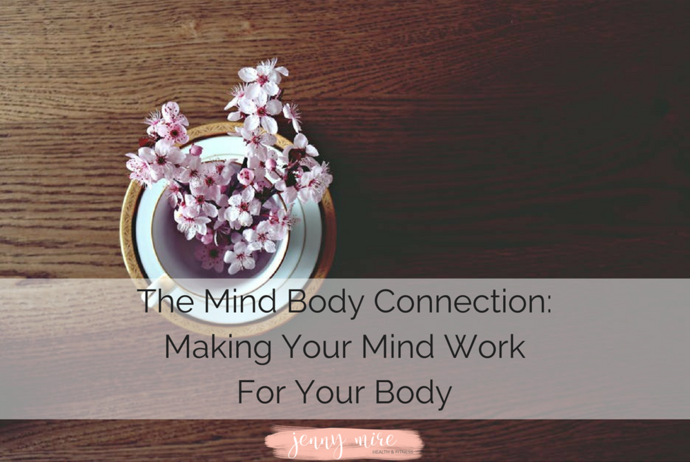 The Mind Body Connection_ Making Your Mind Work For Your Body (1).png
