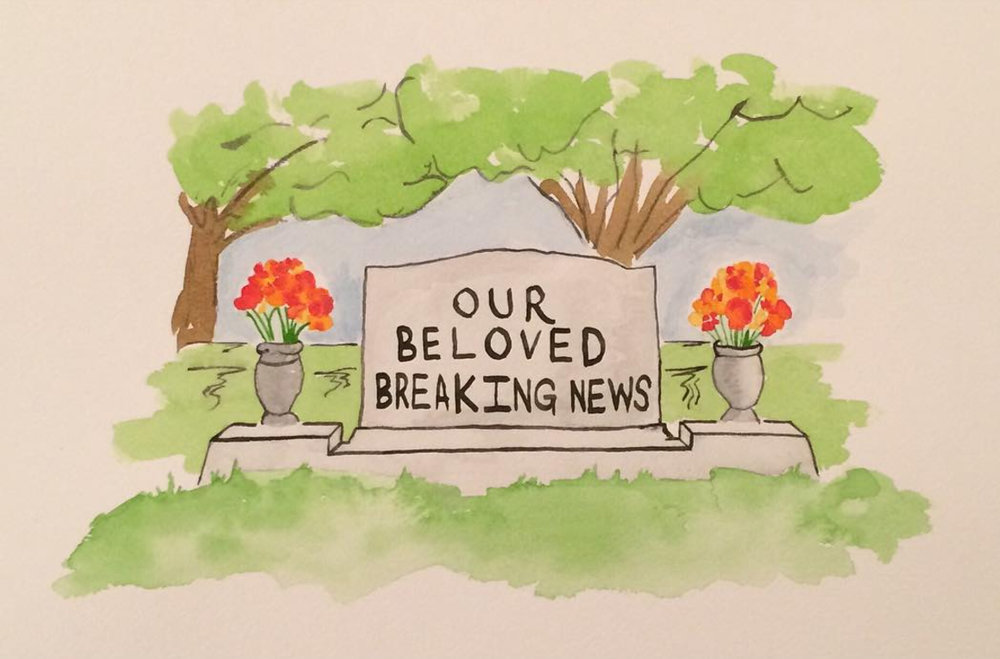 "our beloved breaking news   watercolor on paper  11"" x 15""  2017"