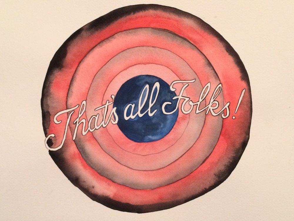 "that's all folks   watercolor on paper  10"" x 14""  2017"