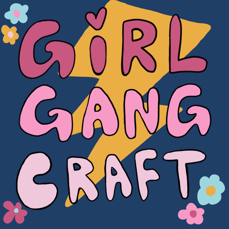 Girl Gang Craft Women's Maker + Entrepeneur Community Bay