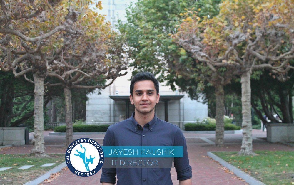 Jayesh Kaushik, IT Director Jayesh is a sophomore studying Computer Science and Economics. He has been involved in Cal Dems since his first semester at Cal, and is passionate about foreign policy, environmental policy, and federal stem cell policy. Besides managing Cal Dems' IT infrastructure, Jayesh's other hobbies include reading, researching urbanism, and blogging about Kanye West.
