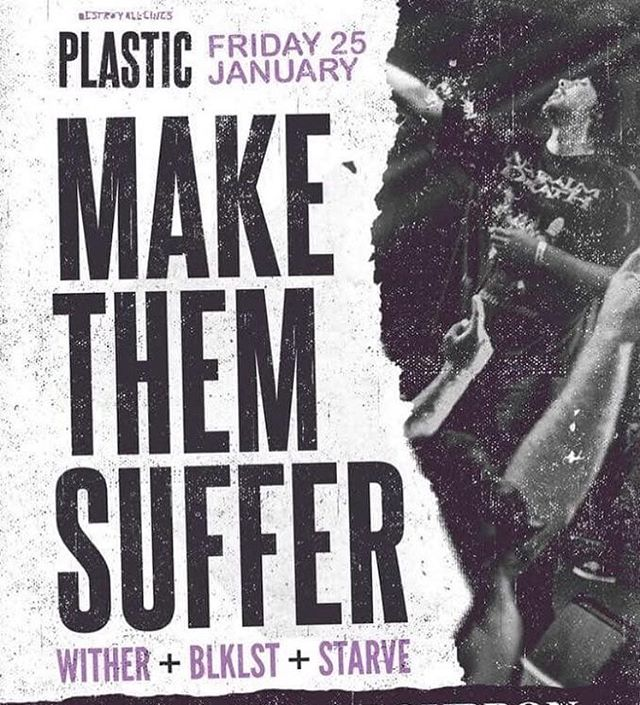 @witheraus are kicking off 2019 with @makethemsuffer at @plasticmelb . Turn up!