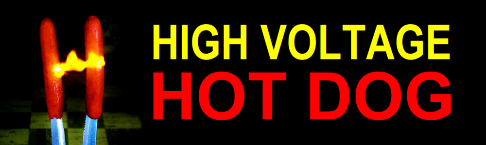 High Voltage Hot Dog