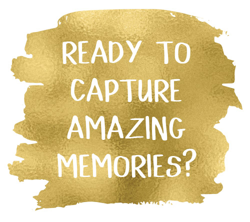 ready to capture amazing memories?