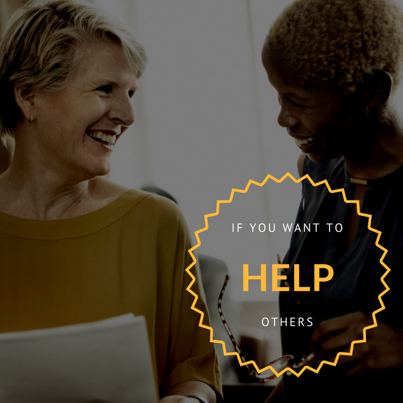 You want to help others.... - From years of working in your profession or even a hobby, you've developed an amazing set of skills and knowledge. You believe you can still make a difference with all that you know. You want to get your word out there