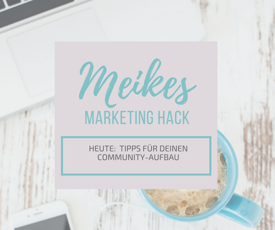 Meikes Marketing Hack Community-Aufbau.png