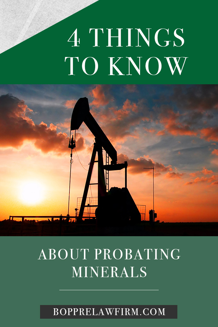 4 Things to Know About Probating Minerals with Boppre Law Firm, Minot, ND