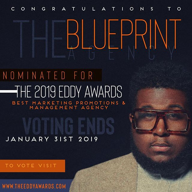 WELL LOOK AT GOD!!! @theblueprintagency has been nominated for The 2019 @theeddyawards for ** Best Marketing promotions & Management Agency ** I would be so honored if you voted for us on the ballot. Voting has already started and it's ends JAN 31st 2019!  Something is about to happen!! Hit #linkinbio To Vote!! #Marketing #artistmanagement #TheBlueprintAgency #TheEddyAwards