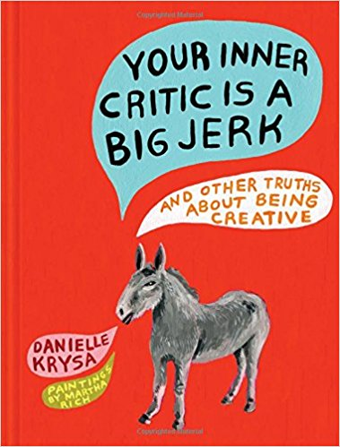 """Danielle Krysa's newest book, """"Your Inner Critic is a Big Jerk..."""""""