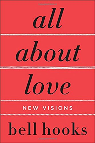 "A new release from feminist scholar bell hooks provides a ""new ethic for a people and a society bereft with lovelessness."""