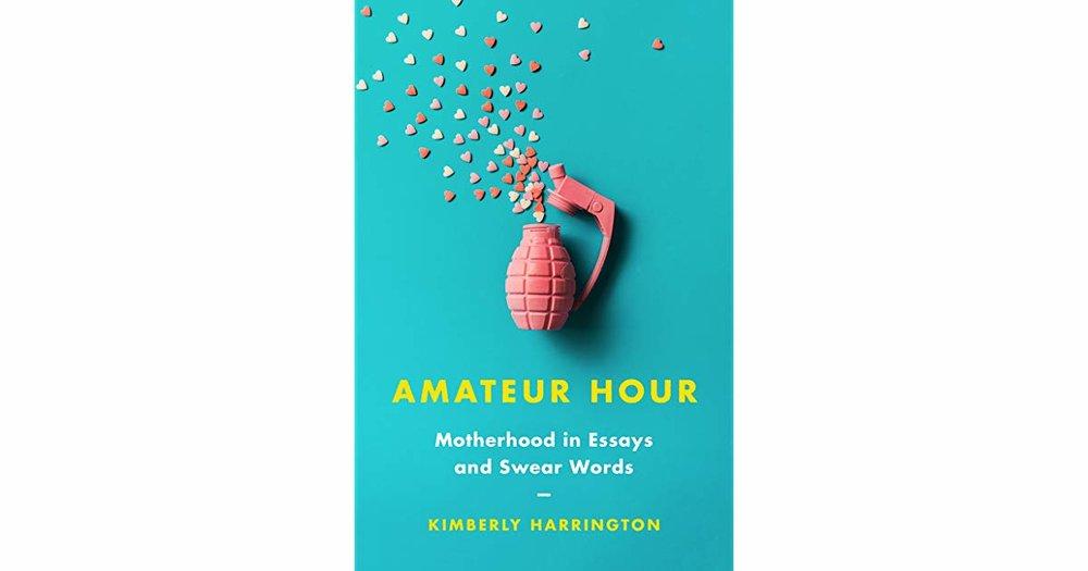 Amateur Hour by Kimberly Harrington, $16