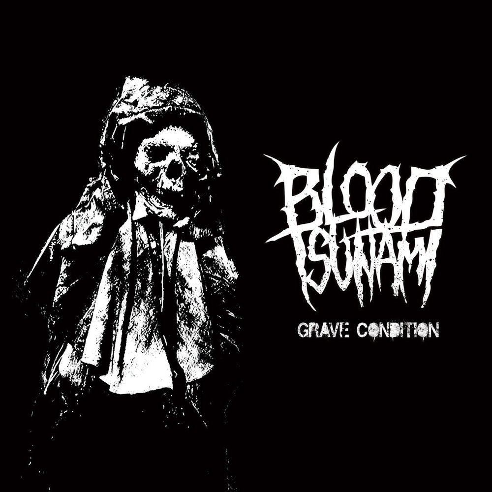 """Grave Condition by Blood Tsunami - Album Review: Grave Condition by Blood TsunamiHeavy fucking metal. That. Right there. Heavy (fucking) metal transcends the boundaries of its musical genre description and trudges its way into lifestyle territory for its fans. On the flip side, some, if not most, laugh at it and dismiss it as unintelligible noise. But, some borderline make it a religion. Well, not even borderline… I'm more than certain there are more than a few people that will yell """"Slayer"""" when asked which deity they chose to worship or which church they chose to belong to. I, myself, admittedly (and unashamedly), am pretty much one of those people. One of US as they say. Especially in my teenage years where LITERALLY all I did was listen to heavy (fucking) metal. Heavy metal is a community if nothing else. You can be a heavy metal fan anywhere here on God's green Earth and if you run into some dude wearing a Cannibal Corpse t-shirt, odds are, you two are going to become friends. With having no prior knowledge of one another's existence or any knowledge of each other at all, for that matter. Except that Cannibal Corpse, or Slayer, or Bathory, or fill in the blank, motherfucker; t-shirt. What other musical genre can unite people like that? Before all my punk rock friends throw shit at me, hear me out. Im as big of a punk rock fan these days as I EVER was a heavy metal fan… if not more. I mean I fucking love it. BUT I have never witnessed as much camaraderie, passion, and overall coolness, as I have in the heavy metal realm. Punk rock is an EXTREMELY razor-close second… but there's something about heavy metal, man. Forget all the subgeneres for a second; it doesn't matter what KIND of heavy metal you are privy to, were all for one and one for all. But at its core heavy metal can be defined by its flagship bands like Black Sabbath, Judas Priest, Metallica, Slayer… need I bore you or insult your intelligence with any more? And also…  WASN'T THIS SUPPOSED TO BE A FUCKI"""