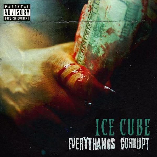 Everythang's Corrupt by Ice Cube -