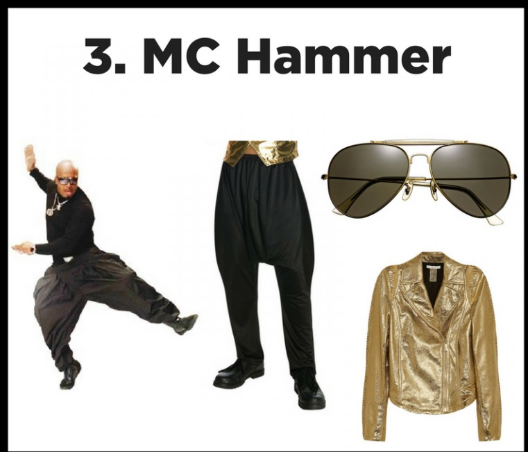 U Can't Touch This - This Hip Hop legend's look is too legit to quit!  Hit up the Dance Store and the Loft to get your signature harem/hammer pants and add a shiny jacket and aviators to complete the look!