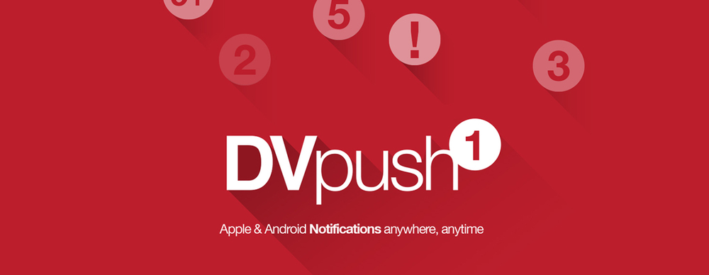 DVpush apple android push notifications