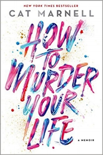 how to murder your life book review