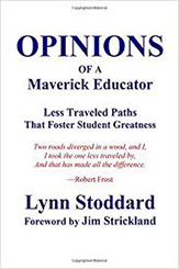 Opinions of a Maverick Educator by Lynn Stoddard