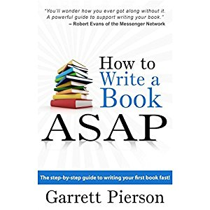 How to write a book ASAP by Garrett Pearson