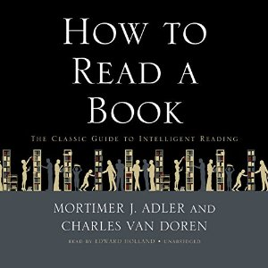 How to Read a Book by Adler and VanDoren