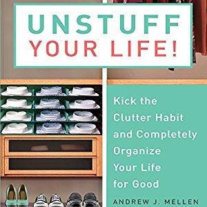 Unstuff Your Life! by Andrew Mellen