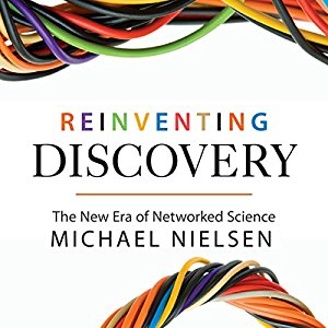 Reinventing Discovery by Michael Nielson