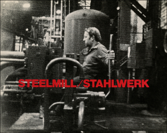 Richard Serra,  Steelmill/Stahlwerk , 1979, 16mm film, black-and-white/sound, 29 min.