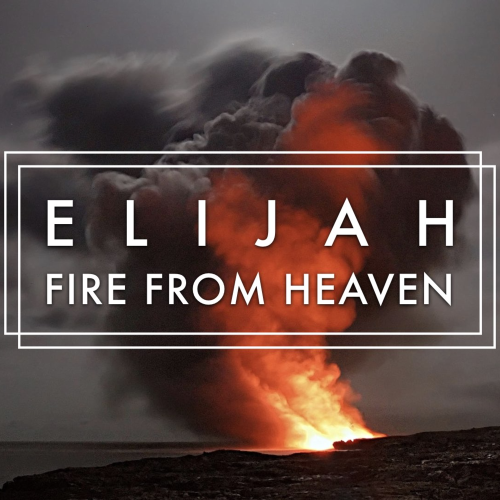 Elijah: Fire From Heaven