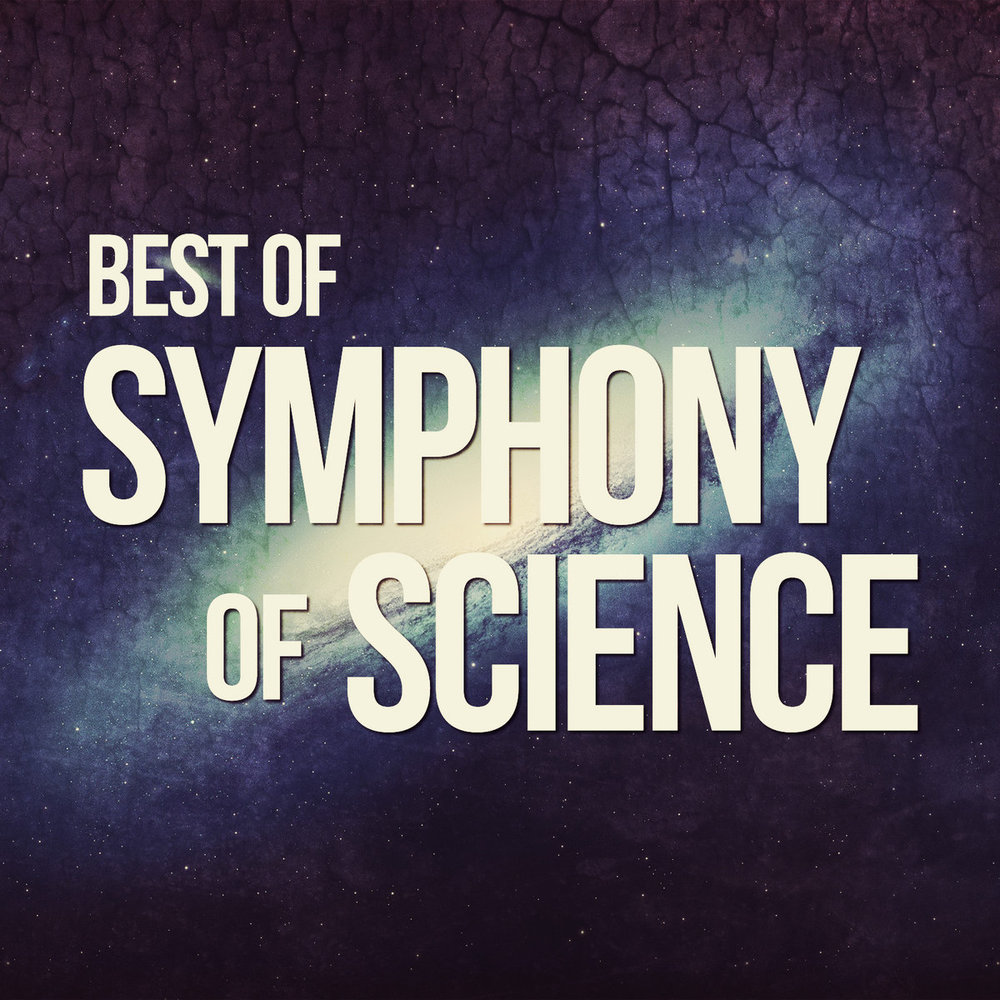 Best of  - The finest Symphony of Science tracks in one album.
