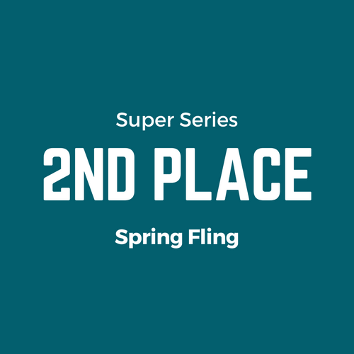 2nd Place Super Series Spring Fling