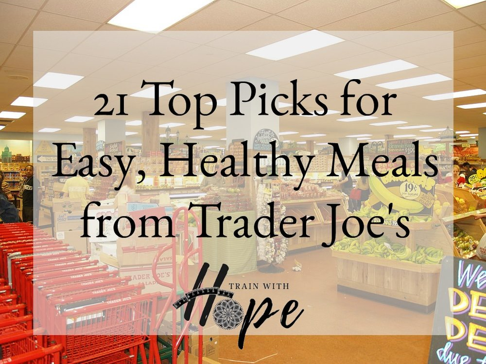 21 Top Picks for Easy, Healthy Meals from Trader Joe's