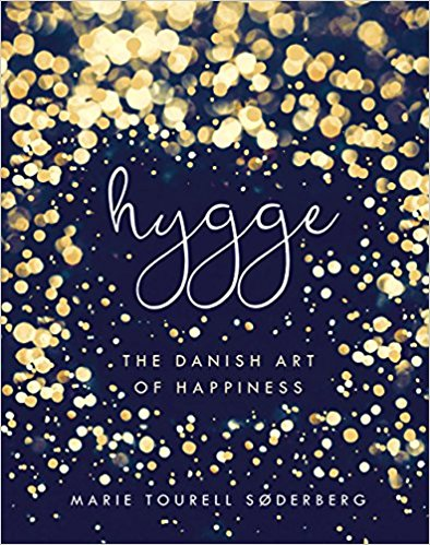 Hygge: The Danish Art of Happiness - Marie Tourell Soderberg