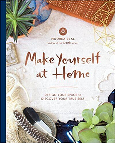 Make Yourself at Home: Design Your Space to Discover Your True Self by Moorea Seal | Albie Knows 2017 Amazon Favorites