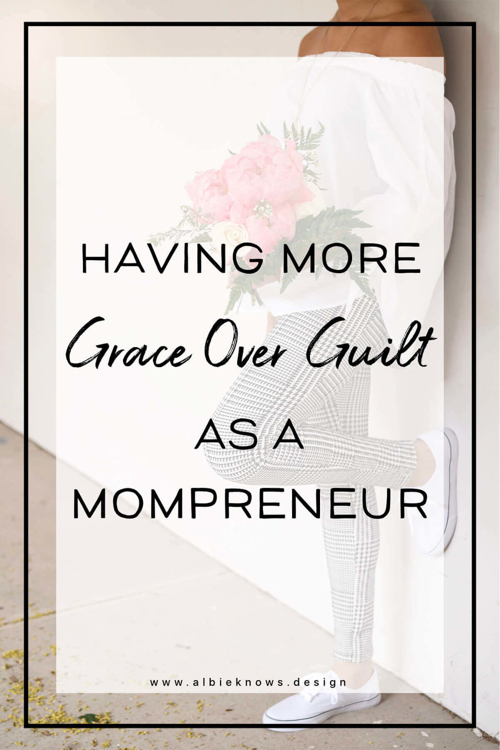 Dealing With & Surviving Mom Guilt As An Entrepreneur With Albie Knows