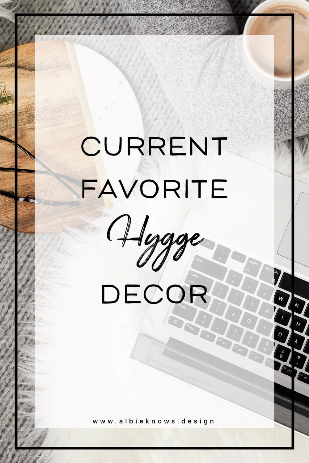 Albie Knows New Hygge Decor For Easy Year Round Coziness