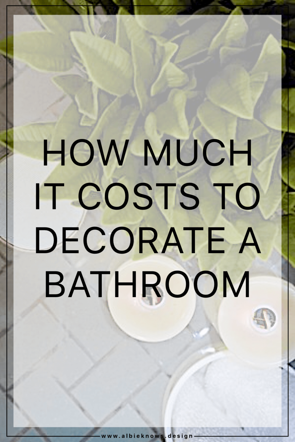 Albie Knows Renter Friendly & Reversible Bathroom Upgrade Costs