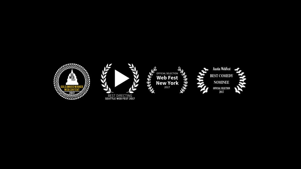 WINNER Gold at DC Webfest Best Director at Hollyweb Best Director at Seattle Webfest -