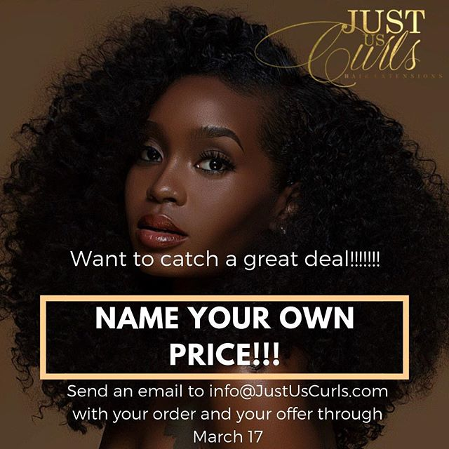 "It's BACK!!! Don't miss out on this deal running through March 17. Send an email to info@JustUsCurls.com after you check out our collection at www.JustUsCurls.com to make an offer for your @justuscurls bundles. This will be the last ""Name Your Price Deal"" until the summer so don't miss out!  Orders will take approximately 1 week to ship out."
