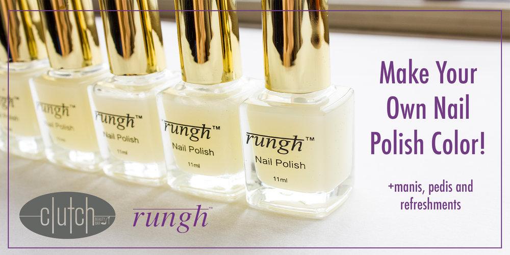 Rungh Cosmetics X Clutch Beauty Bar: Make Your Own Nail Polish ...