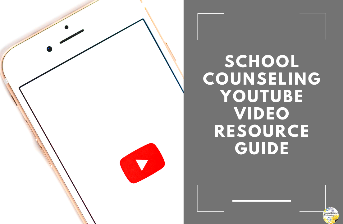 School Counseling Youtube Video Resource Guide — Bright