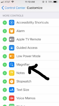 Magnifier is one of the Apps you can add to your Control Center. Tap the + sign.