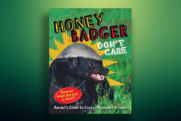 Only on Amazon - Honey Badger Don't Care: Randall's Guide to Crazy, Nastyass Animals