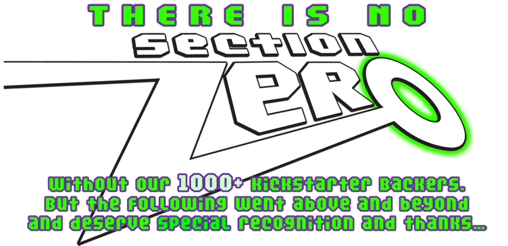 There is no SECTION ZERO… without the help and support of  many  fine individuals.