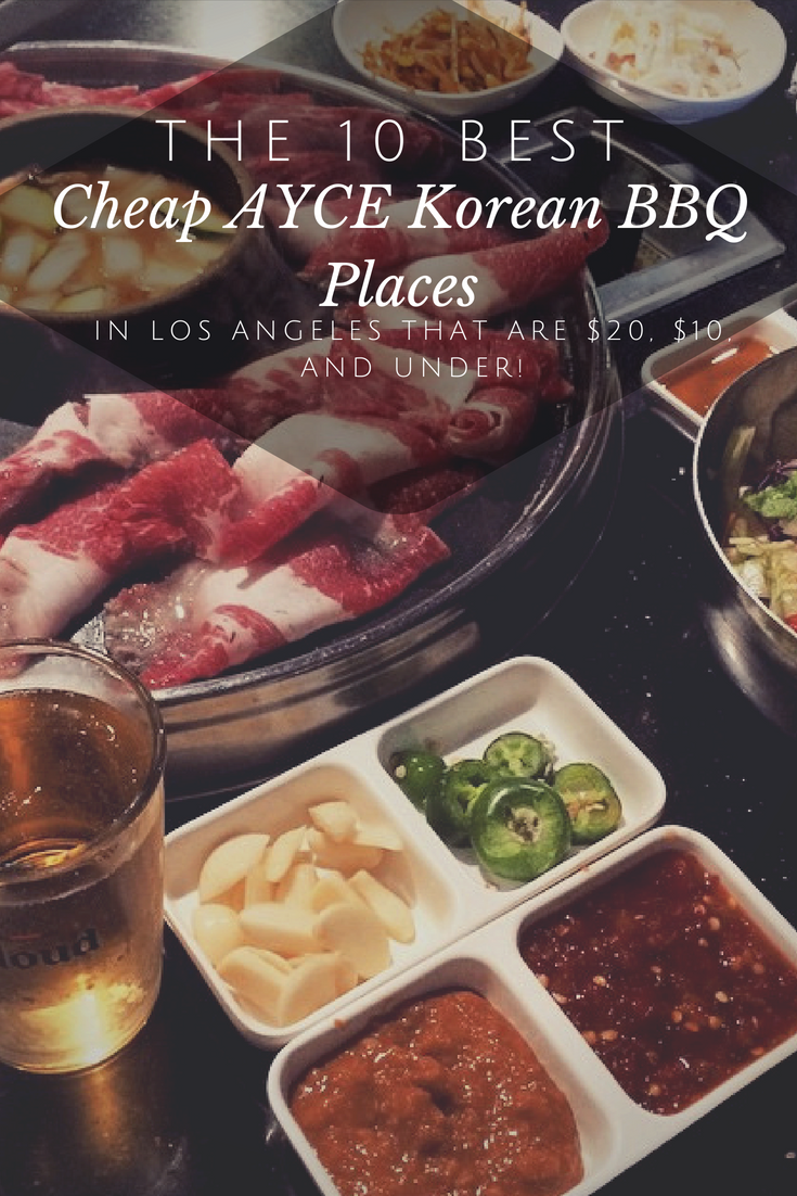 The 10 Best Cheap Ayce Korean Bbq Places In Los Angeles That Are 20
