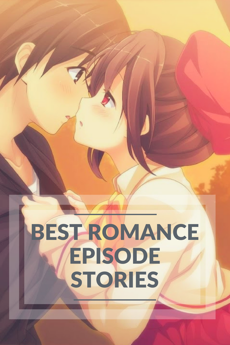 Best romance episode stories review and buying guide anime impulse