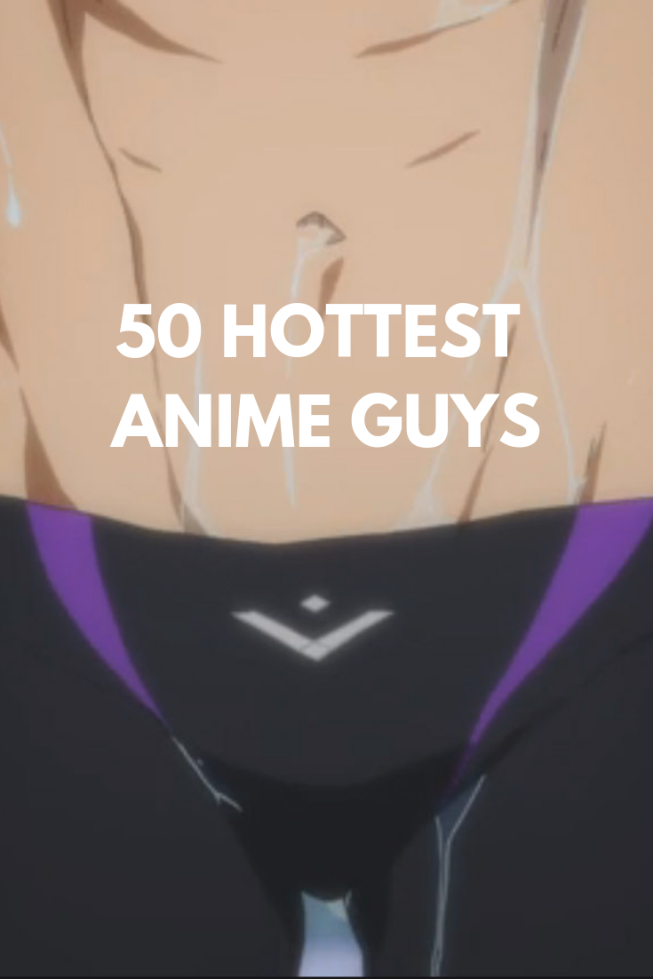 — Impulse 50 And ™ Guys Hottest Anime Sexiest E9YDH2IW